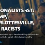 Nationalists 1st: Trump, Charlottesville, and racists