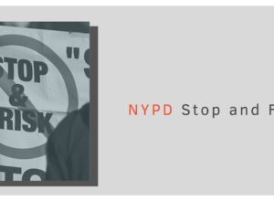 NYPD stop and frisk graphic showing a sign that denounces the policy