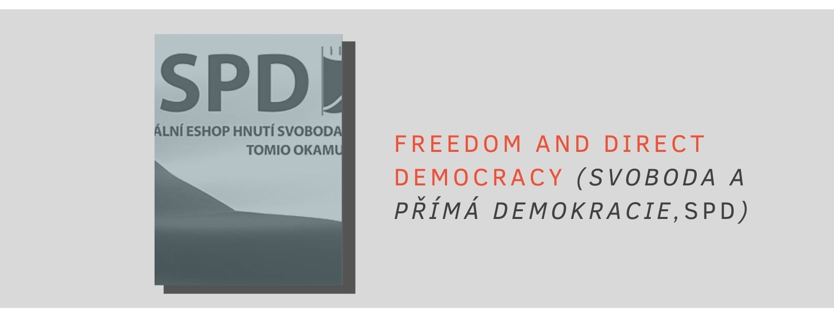 FREEDOM AND DIRECT DEMOCRACY (SVOBODA A PŘÍMÁ DEMOKRACIE, SPD)