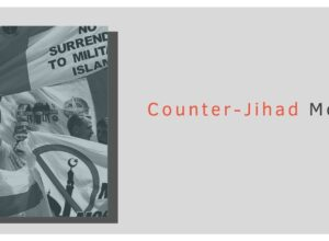 """The self-described """"Counter-Jihad Movement"""" (CJM) is a network of European and North American anti-Muslim movements, institutions, political parties, authors, bloggers, and activists who claim that 'Western civilization' is """"under attack"""" by Islam."""