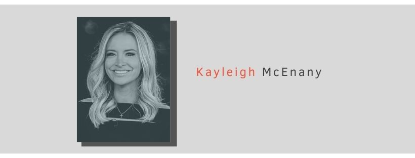 Kayleigh McEnany is a political commentator, devout Christian, and vocal defender of U.S. President Donald Trump. She currently serves as the White House press secretary, and has previously worked for both CNN and Fox News. McEnany has a history of defending and making false, anti-Muslim statements.